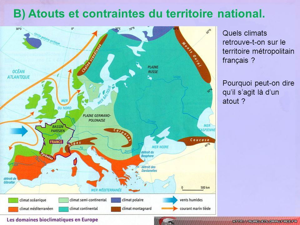 B) Atouts et contraintes du territoire national. Quels climats retrouve-t-on sur le territoire métropolitain français ? Pourquoi peut-on dire quil sag