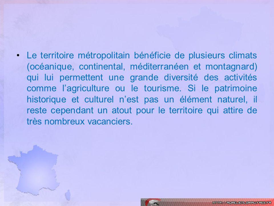Le territoire métropolitain bénéficie de plusieurs climats (océanique, continental, méditerranéen et montagnard) qui lui permettent une grande diversi
