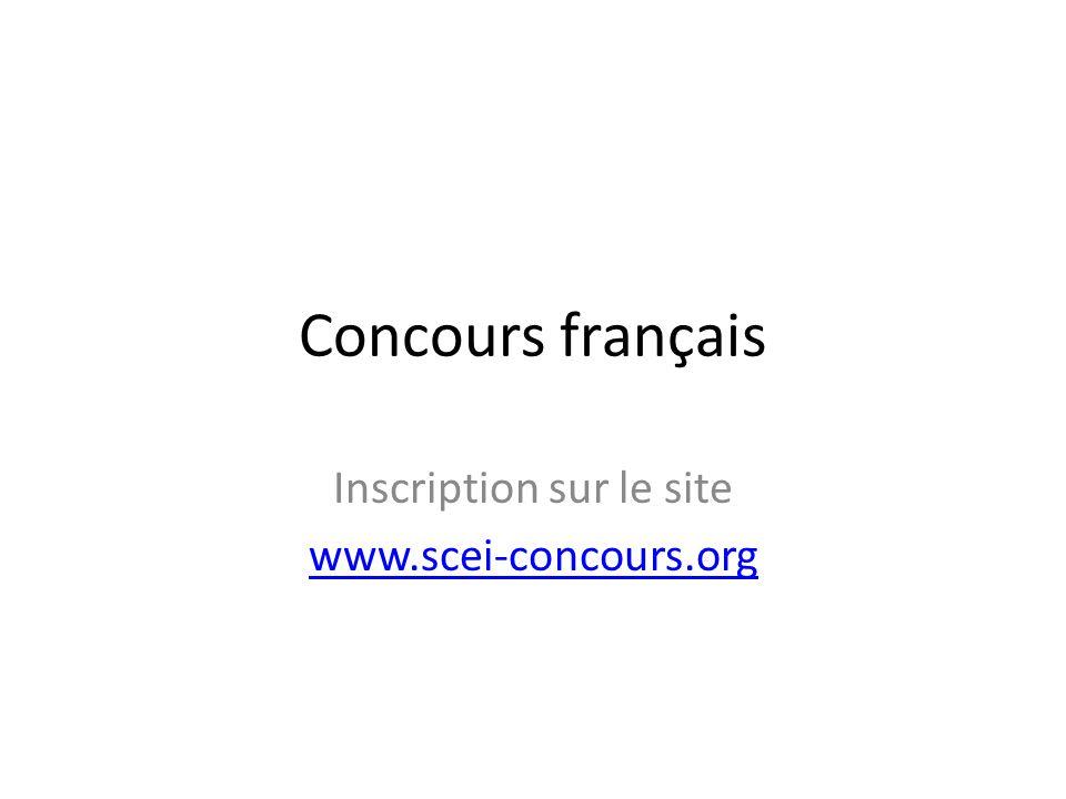 Concours français Inscription sur le site www.scei-concours.org