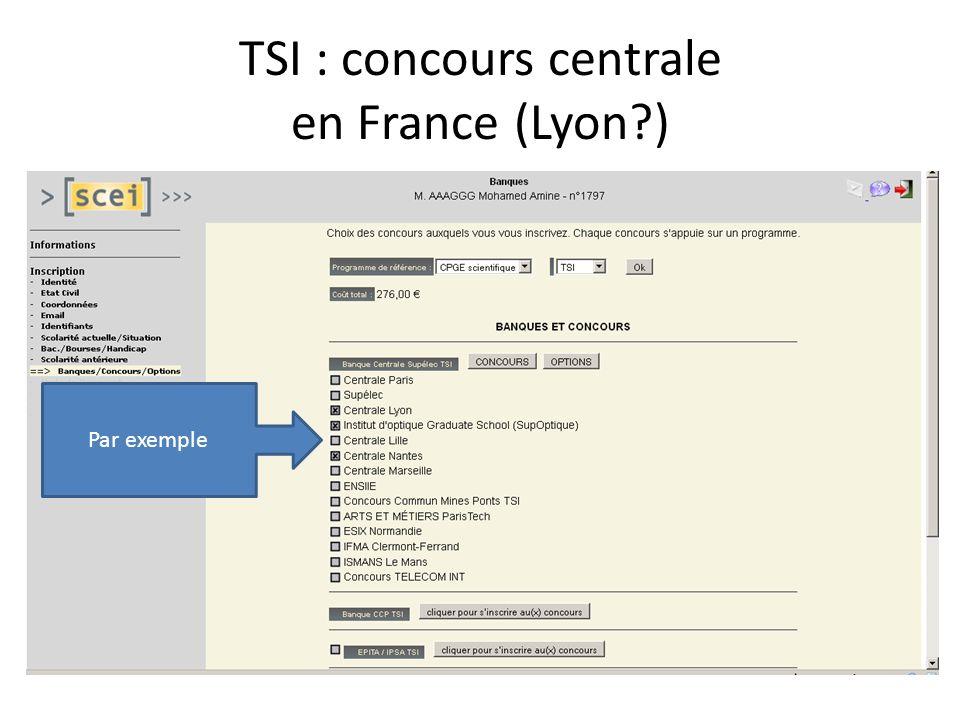 TSI : concours centrale en France (Lyon?) Par exemple