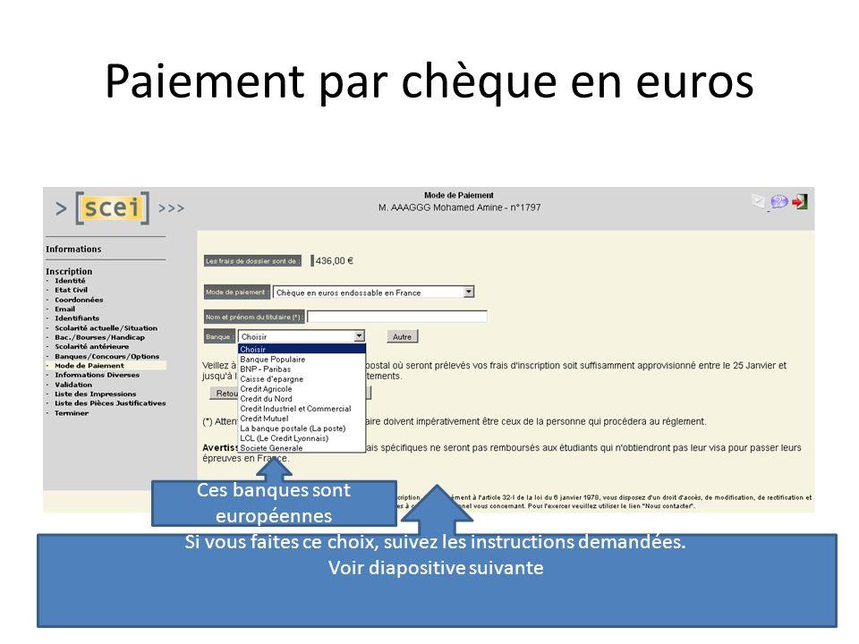 Paiement par chèque en euros Ces banques sont européennes Si vous faites ce choix, suivez les instructions demandées. Voir diapositive suivante