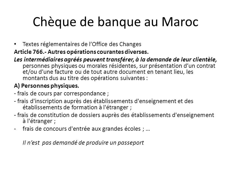 Chèque de banque au Maroc Textes réglementaires de lOffice des Changes Article 766.- Autres opérations courantes diverses. Les intermédiaires agréés p