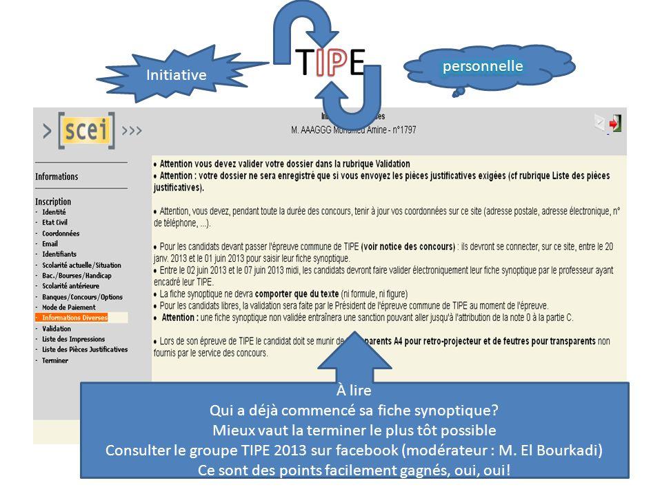 À lire Qui a déjà commencé sa fiche synoptique? Mieux vaut la terminer le plus tôt possible Consulter le groupe TIPE 2013 sur facebook (modérateur : M