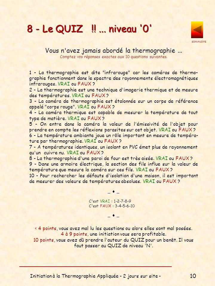 sommaire __________________________________ Initiation à la Thermographie Appliquée - 2 jours sur site - 11 Êtes-vous un fin connaisseur de la thermographie...