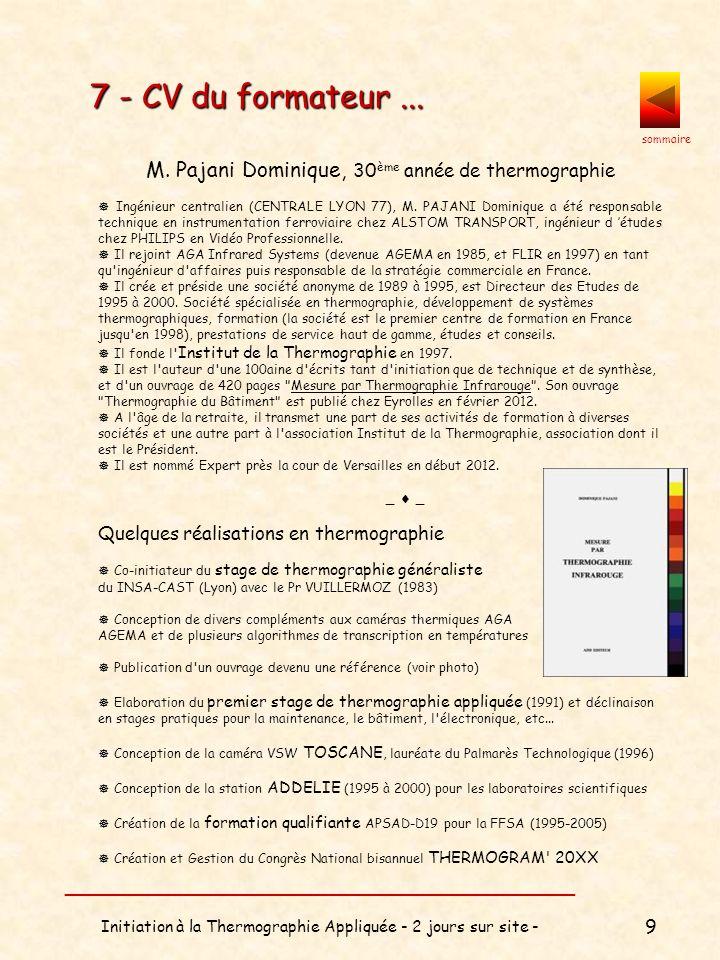 sommaire __________________________________ Initiation à la Thermographie Appliquée - 2 jours sur site - 10 Vous n avez jamais abordé la thermographie...