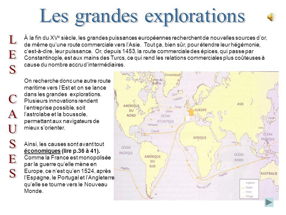 À la fin du XV e siècle, les grandes puissances européennes recherchent de nouvelles sources dor, de même quune route commerciale vers lAsie.