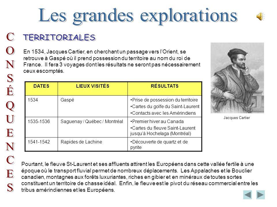 En 1534, Jacques Cartier, en cherchant un passage vers lOrient, se retrouve à Gaspé où il prend possession du territoire au nom du roi de France.