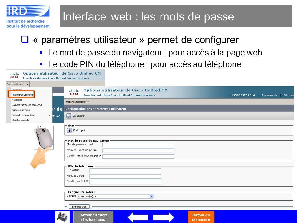 45 Interface web : les mots de passe « paramètres utilisateur » permet de configurer Le mot de passe du navigateur : pour accès à la page web Le code