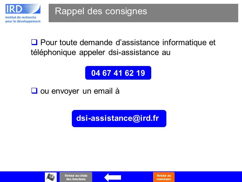 52 Pour toute demande dassistance informatique et téléphonique appeler dsi-assistance au ou envoyer un email à Rappel des consignes dsi-assistance@ird