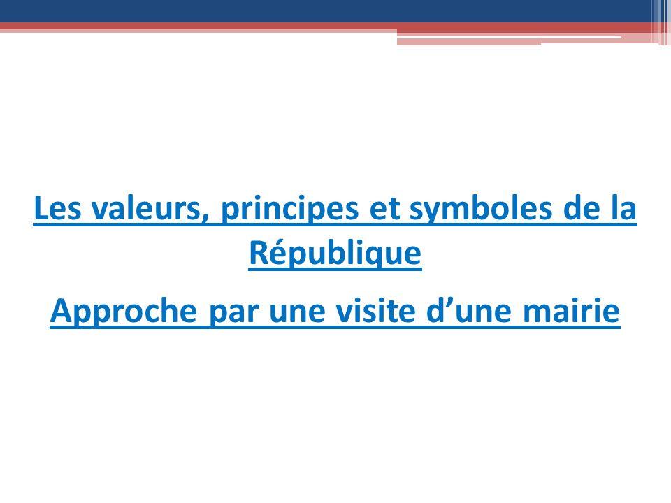 Les valeurs, principes et symboles de la République Approche par une visite dune mairie