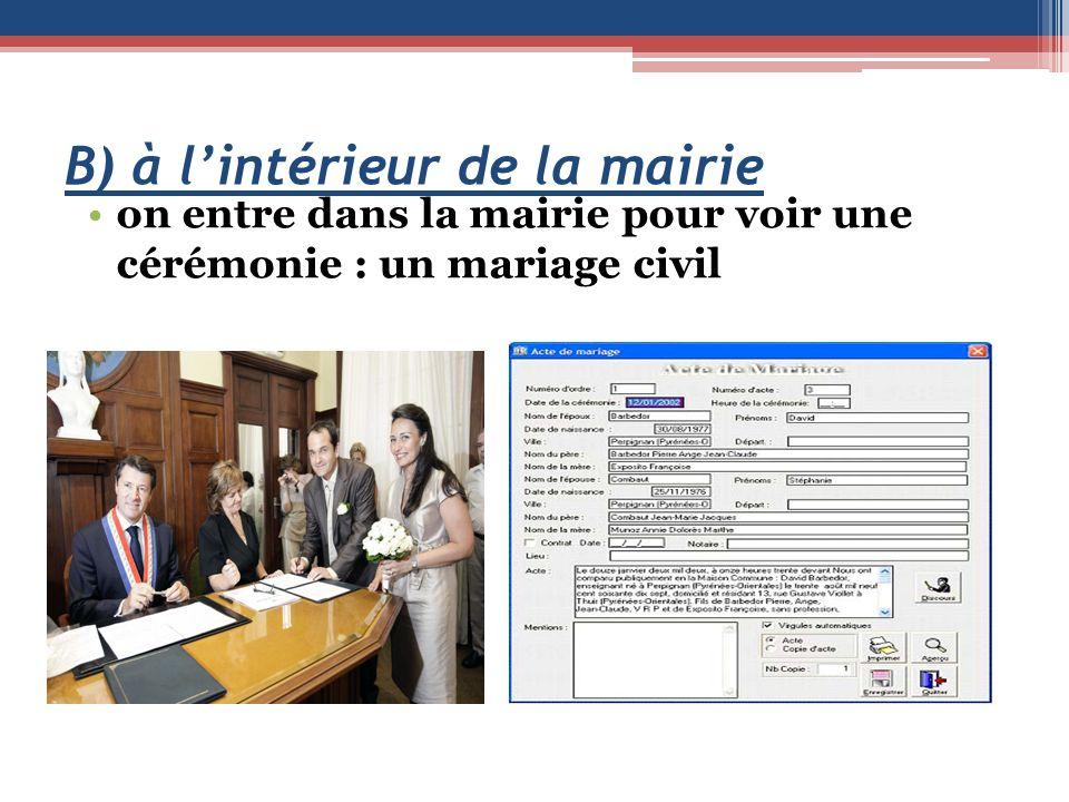 B) à lintérieur de la mairie on entre dans la mairie pour voir une cérémonie : un mariage civil