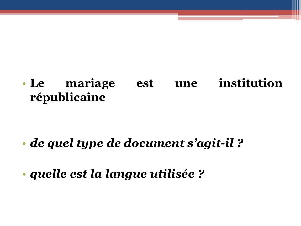 Le mariage est une institution républicaine de quel type de document sagit-il .