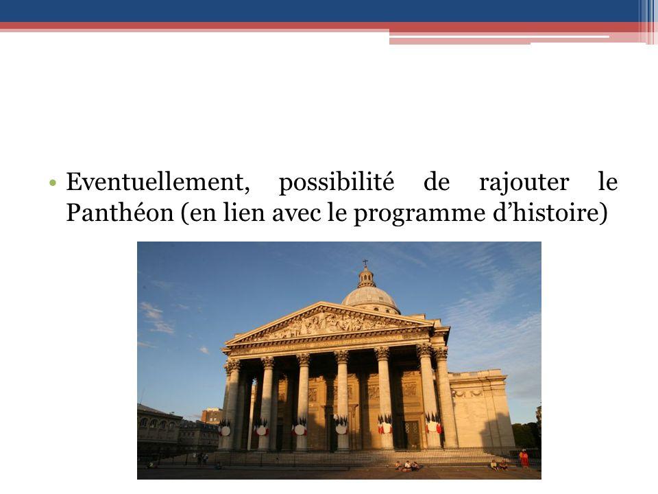 Eventuellement, possibilité de rajouter le Panthéon (en lien avec le programme dhistoire)