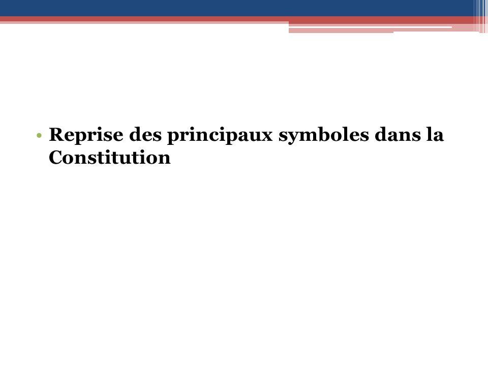 Reprise des principaux symboles dans la Constitution