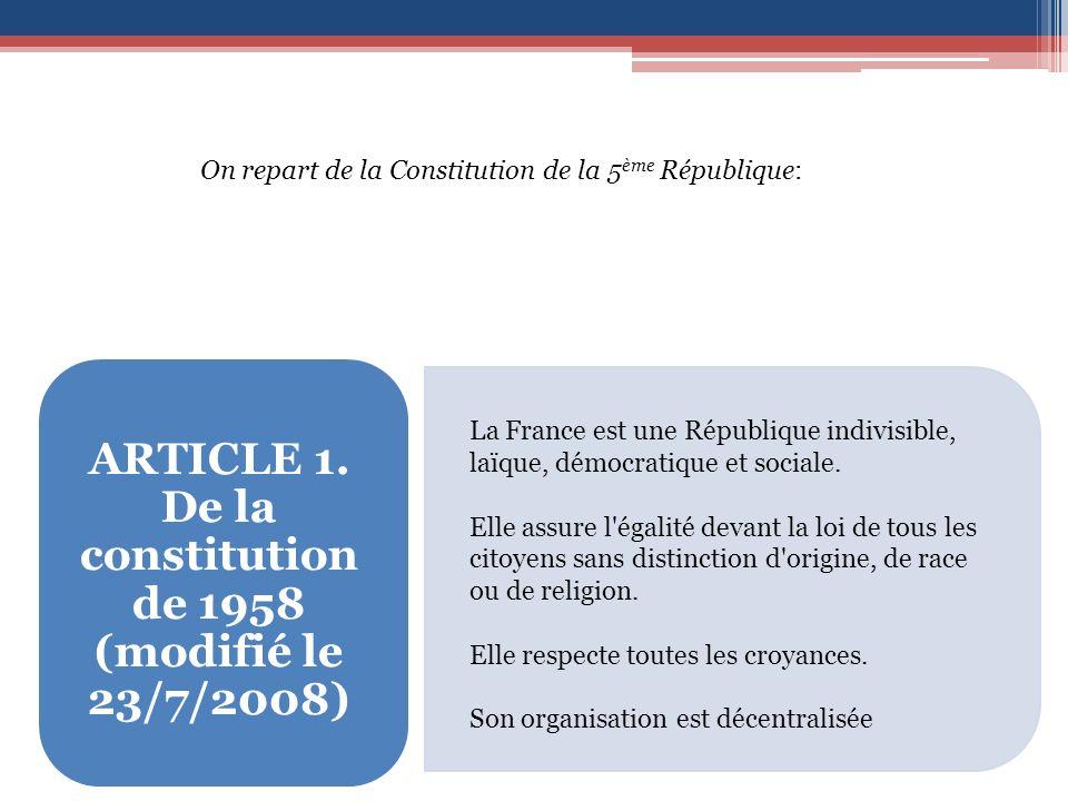 On repart de la Constitution de la 5 ème République: ARTICLE 1.