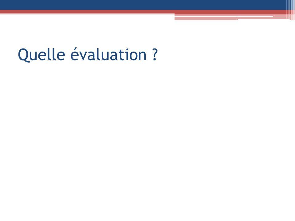 Quelle évaluation ?
