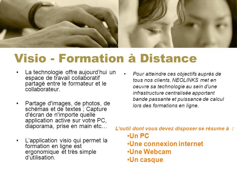 Visio - Formation à Distance La technologie offre aujourdhui un espace de travail collaboratif partagé entre le formateur et le collaborateur.