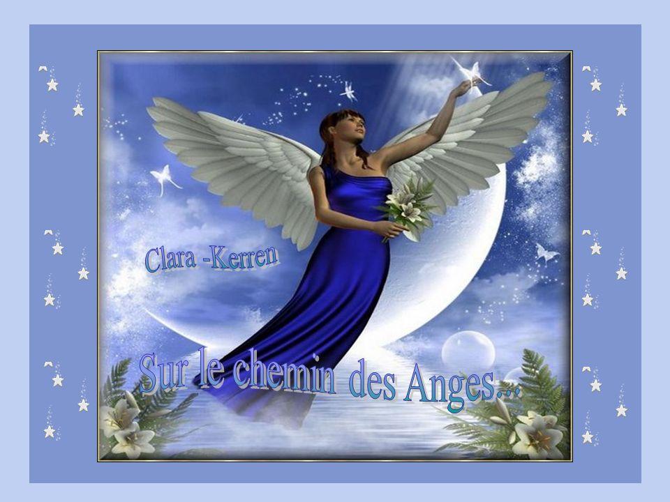 http://kerren.vip-blog.com/ Sur le chemin des Anges… © copyright Auteur Clara Son site http://lestextesdeclara.com/ Musique Enya - Horizon Création Kerren À Clara