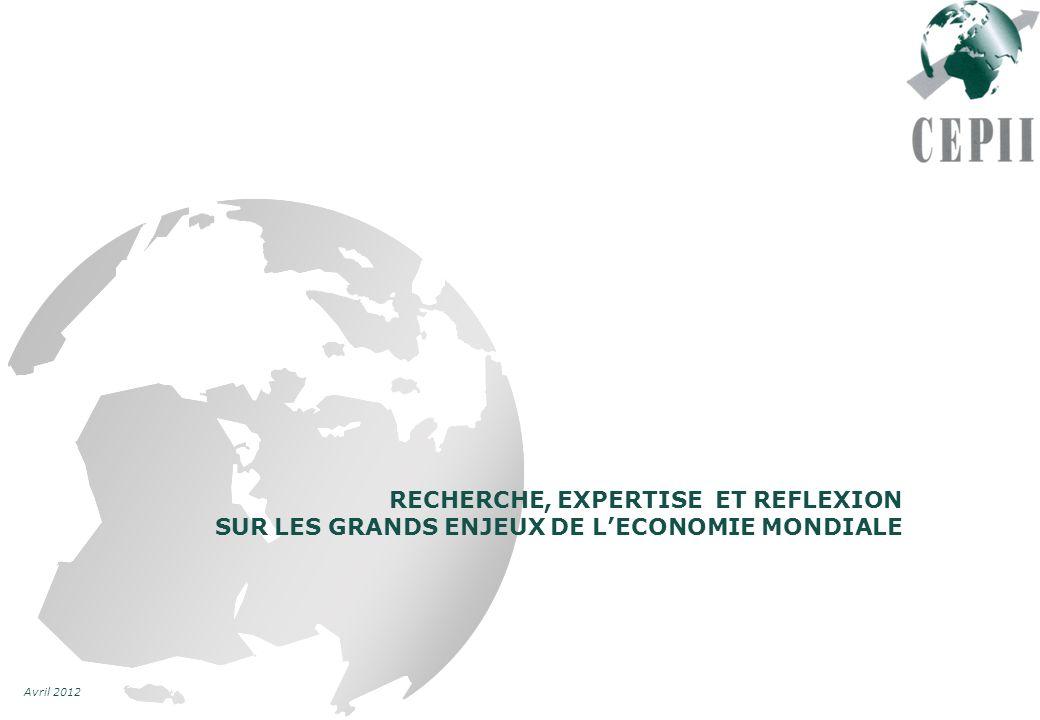 Avril 2012 RECHERCHE, EXPERTISE ET REFLEXION SUR LES GRANDS ENJEUX DE LECONOMIE MONDIALE