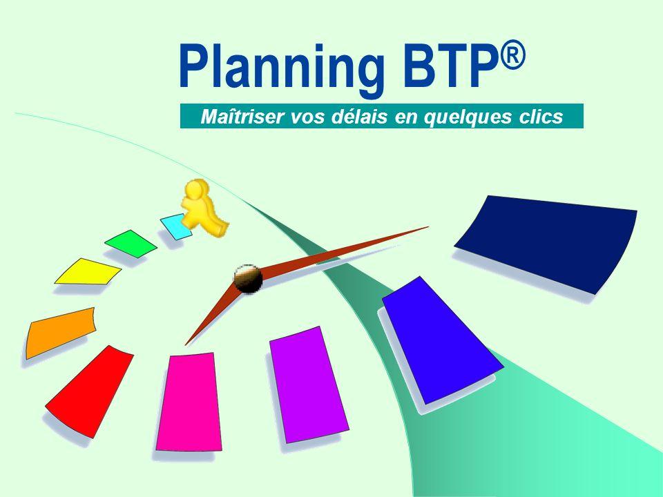 Planning BTP ® Maîtriser vos délais en quelques clics