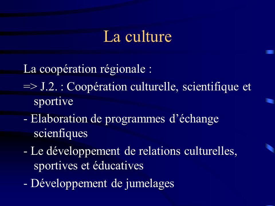 La culture La coopération régionale : => J.2.