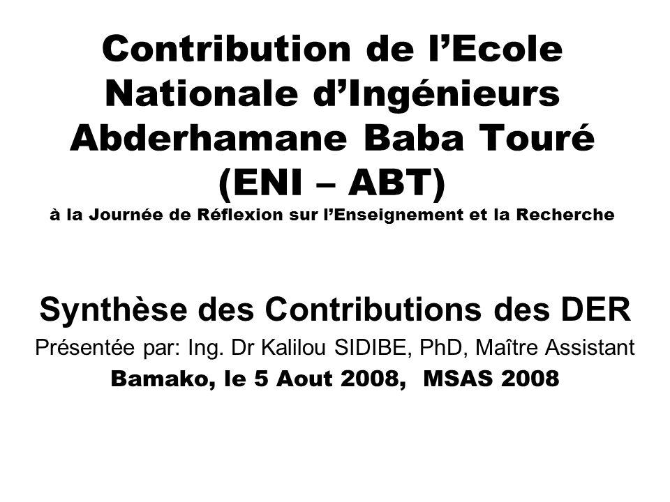 Contribution de lEcole Nationale dIngénieurs Abderhamane Baba Touré (ENI – ABT) à la Journée de Réflexion sur lEnseignement et la Recherche Synthèse d