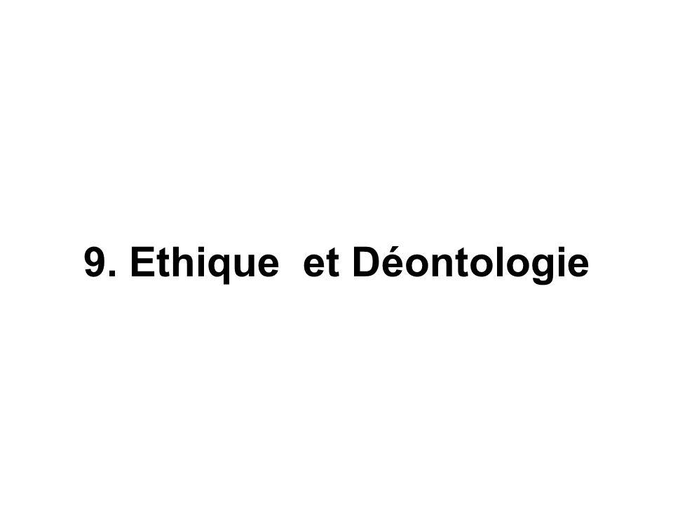 9. Ethique et Déontologie