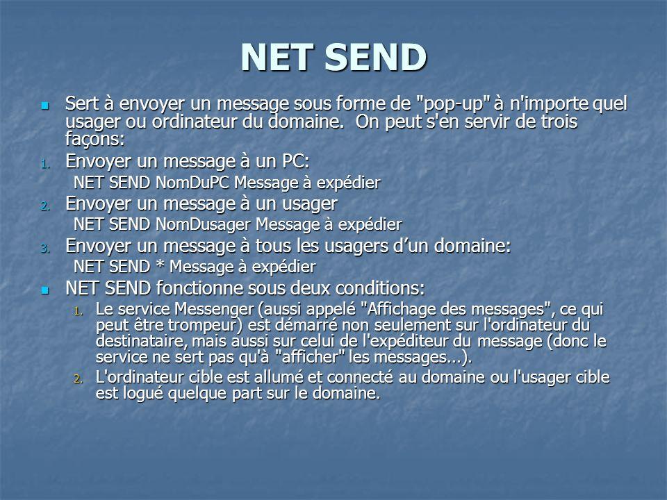 NET SEND Sert à envoyer un message sous forme de