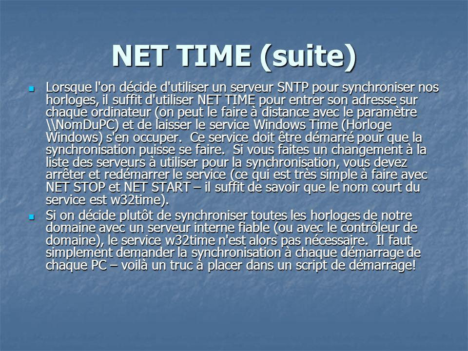 NET TIME (suite) Lorsque l'on décide d'utiliser un serveur SNTP pour synchroniser nos horloges, il suffit d'utiliser NET TIME pour entrer son adresse