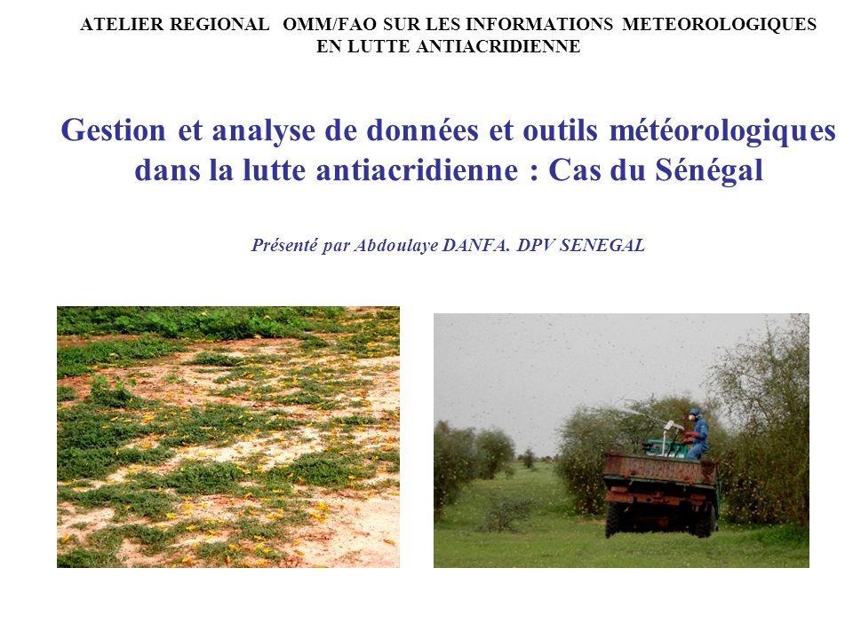 UNITE DE LUTTEANTIACRIDIENNE AU SENEGAL La DPV comprend : Un Comité dActions Opérationnelles (CAO) chargé de la centralisation et du traitement des données, des directives opérationnelles et du suivi des activités de lutte antiacridienne.