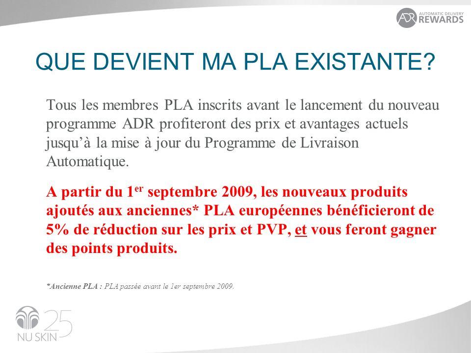 Tous les membres PLA inscrits avant le lancement du nouveau programme ADR profiteront des prix et avantages actuels jusquà la mise à jour du Programme