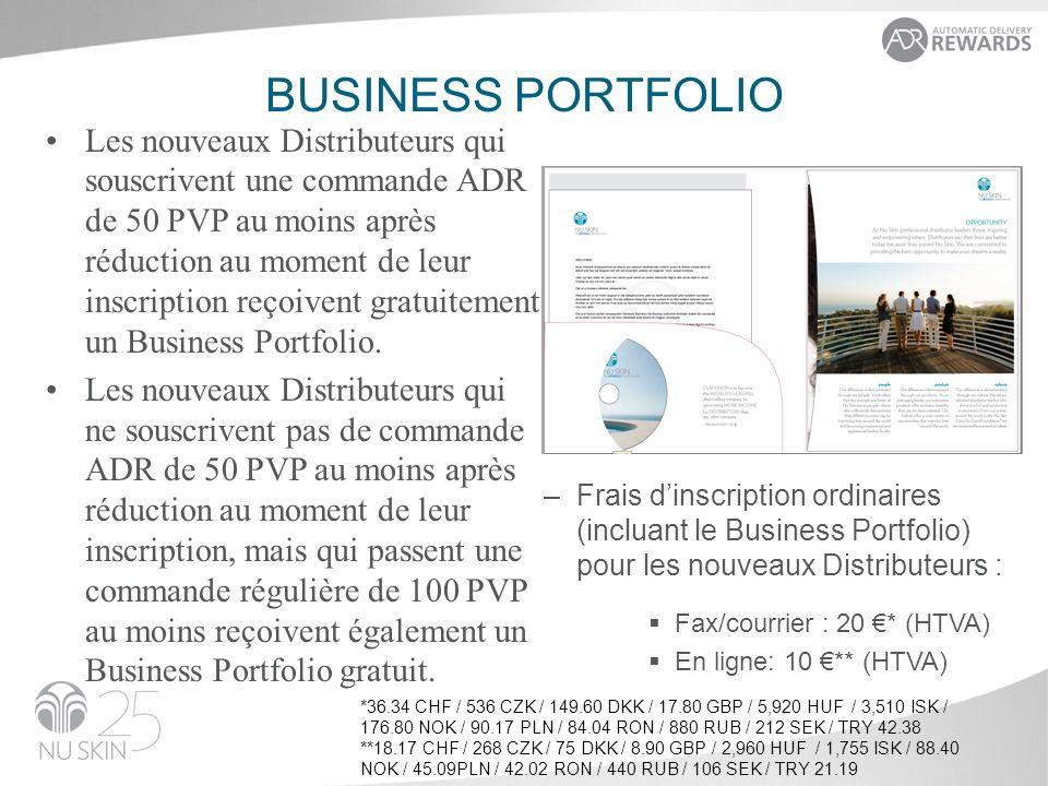 BUSINESS PORTFOLIO Les nouveaux Distributeurs qui souscrivent une commande ADR de 50 PVP au moins après réduction au moment de leur inscription reçoiv