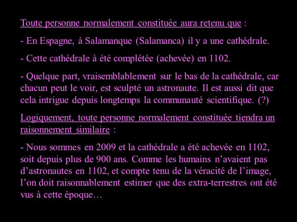 Toute personne normalement constituée aura retenu que : - En Espagne, à Salamanque (Salamanca) il y a une cathédrale.