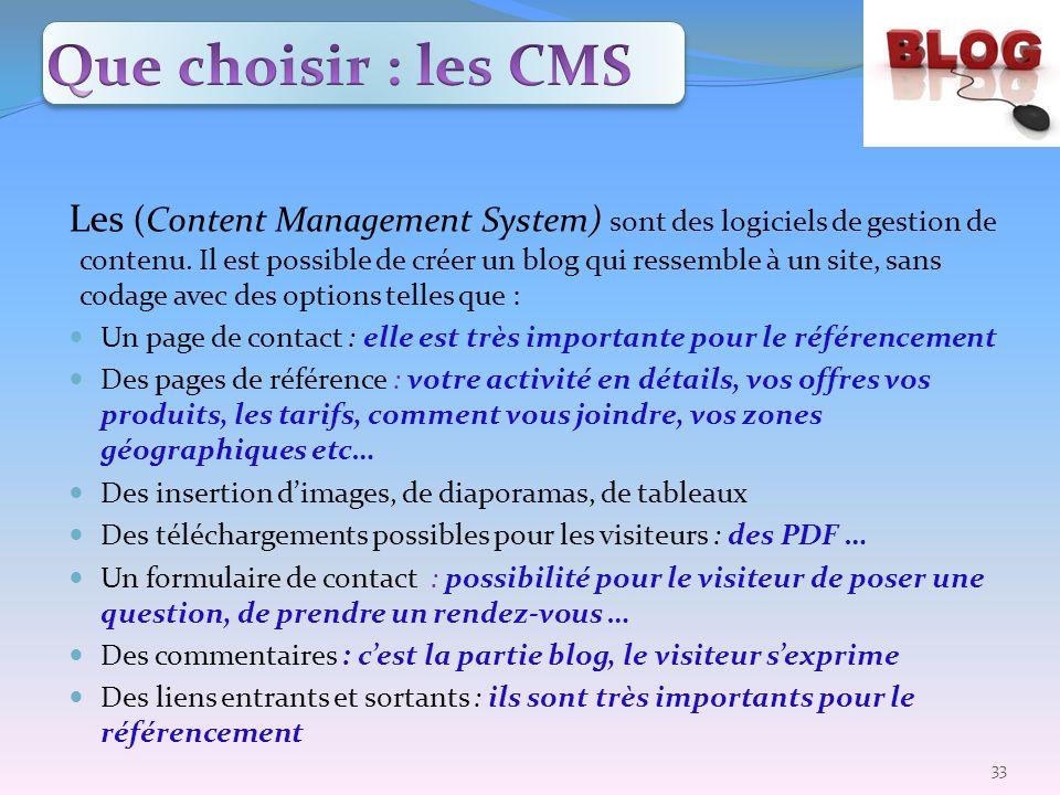 Les (Content Management System) sont des logiciels de gestion de contenu. Il est possible de créer un blog qui ressemble à un site, sans codage avec d