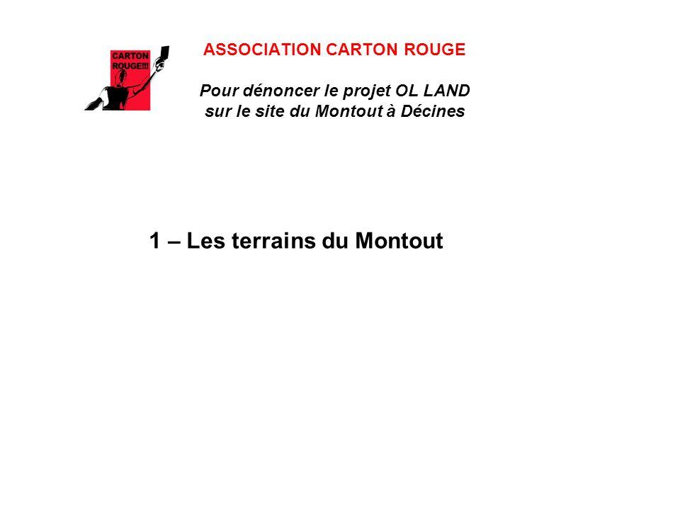 ASSOCIATION CARTON ROUGE Pour dénoncer le projet OL LAND sur le site du Montout à Décines 1 – Les terrains du Montout