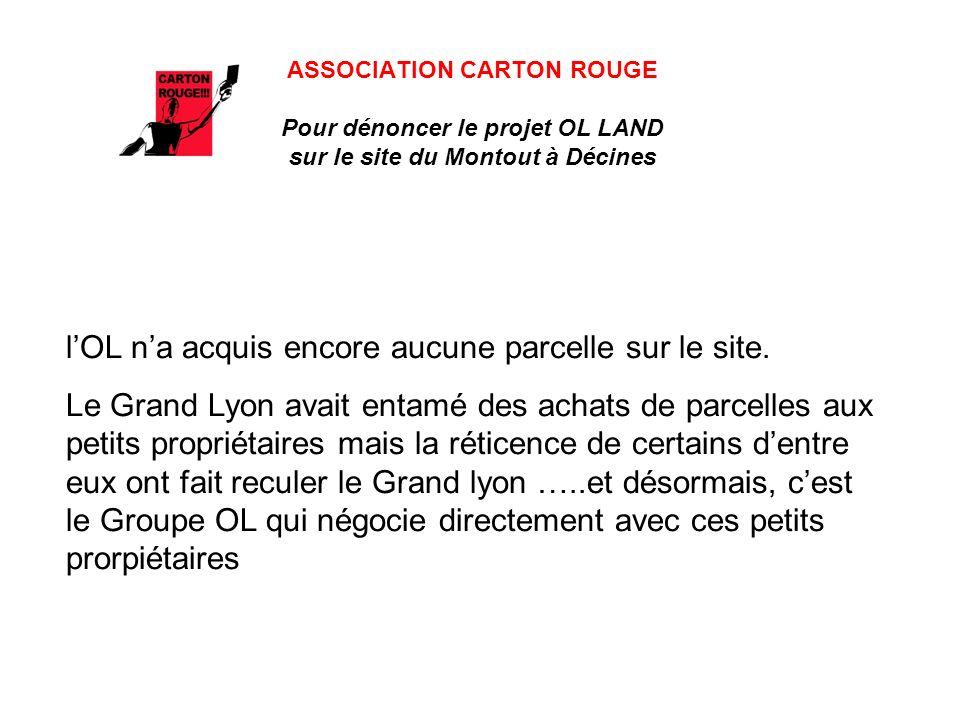 ASSOCIATION CARTON ROUGE Pour dénoncer le projet OL LAND sur le site du Montout à Décines lOL na acquis encore aucune parcelle sur le site. Le Grand L