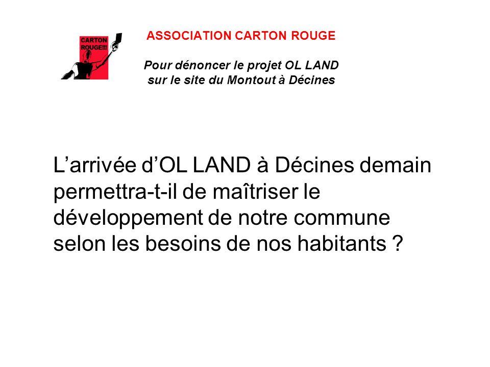 ASSOCIATION CARTON ROUGE Pour dénoncer le projet OL LAND sur le site du Montout à Décines Larrivée dOL LAND à Décines demain permettra-t-il de maîtris