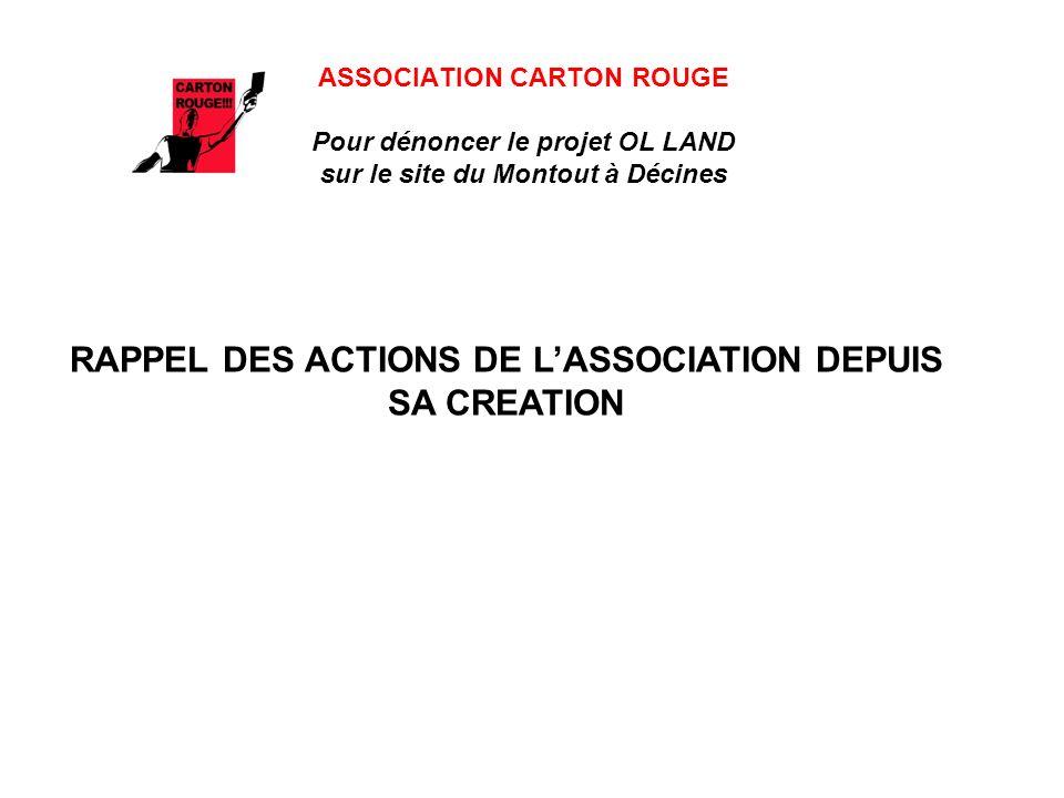ASSOCIATION CARTON ROUGE Pour dénoncer le projet OL LAND sur le site du Montout à Décines En terme de développement, Décines ne pourra compter que sur la taxe foncière générée par OL LAND, environ 2M par an…..