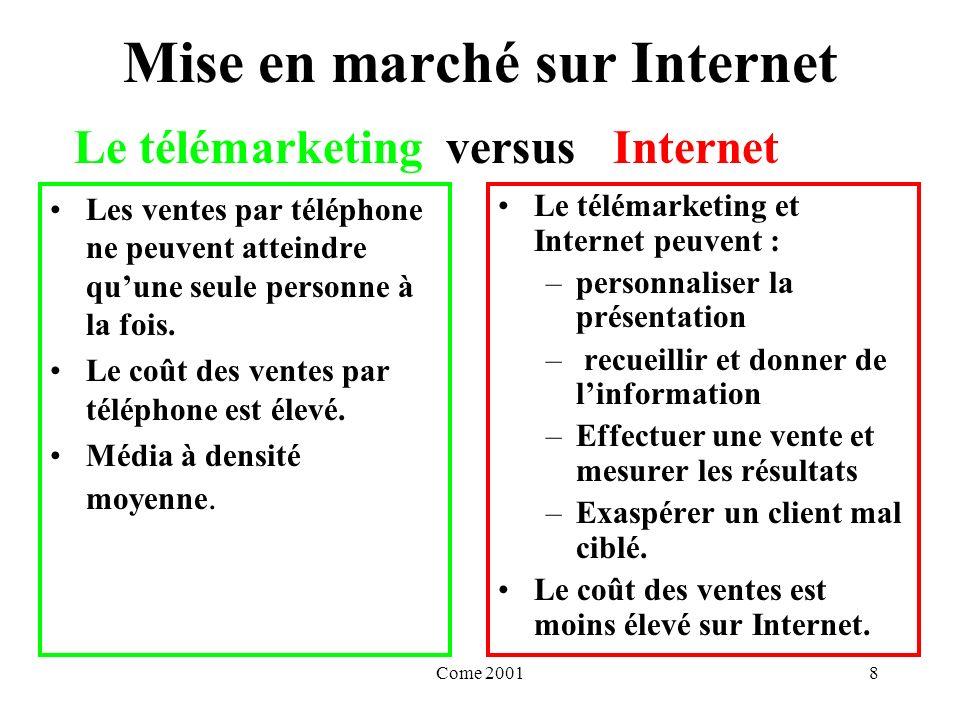 Come 20019 Mise en marché sur Internet La publicité rejoint un vaste auditoire.