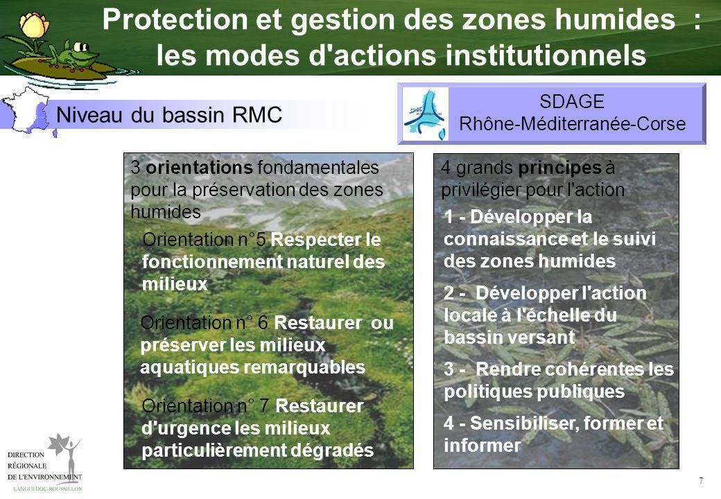 7 3 orientations fondamentales pour la préservation des zones humides Orientation n°5 Respecter le fonctionnement naturel des milieux Orientation n° 6