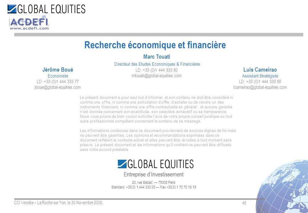 45 CCI Vendée – La Roche sur Yon, le 30 Novembre 2009, Entreprise dInvestissement 23, rue Balzac 75008 Paris Standard +33(0) 1 444 333 00 Fax +33(0) 1