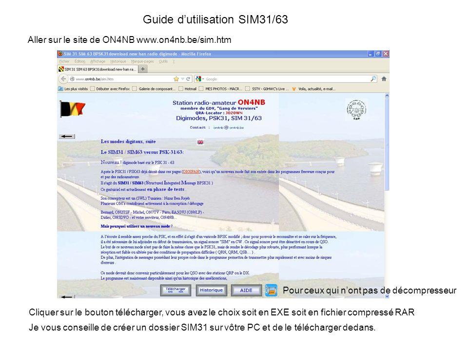 Guide dutilisation SIM31/63 Aller sur le site de ON4NB www.on4nb.be/sim.htm Cliquer sur le bouton télécharger, vous avez le choix soit en EXE soit en