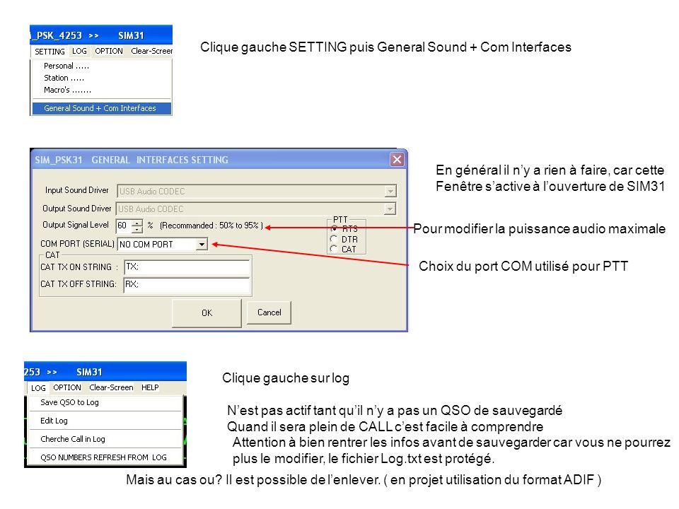 Clique gauche SETTING puis General Sound + Com Interfaces En général il ny a rien à faire, car cette Fenêtre sactive à louverture de SIM31 Pour modifi