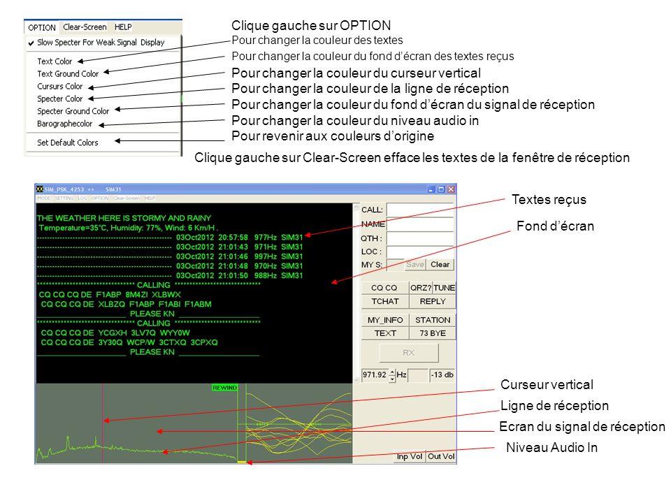 Clique gauche sur OPTION Pour changer la couleur des textes Pour changer la couleur du fond décran des textes reçus Pour changer la couleur du curseur