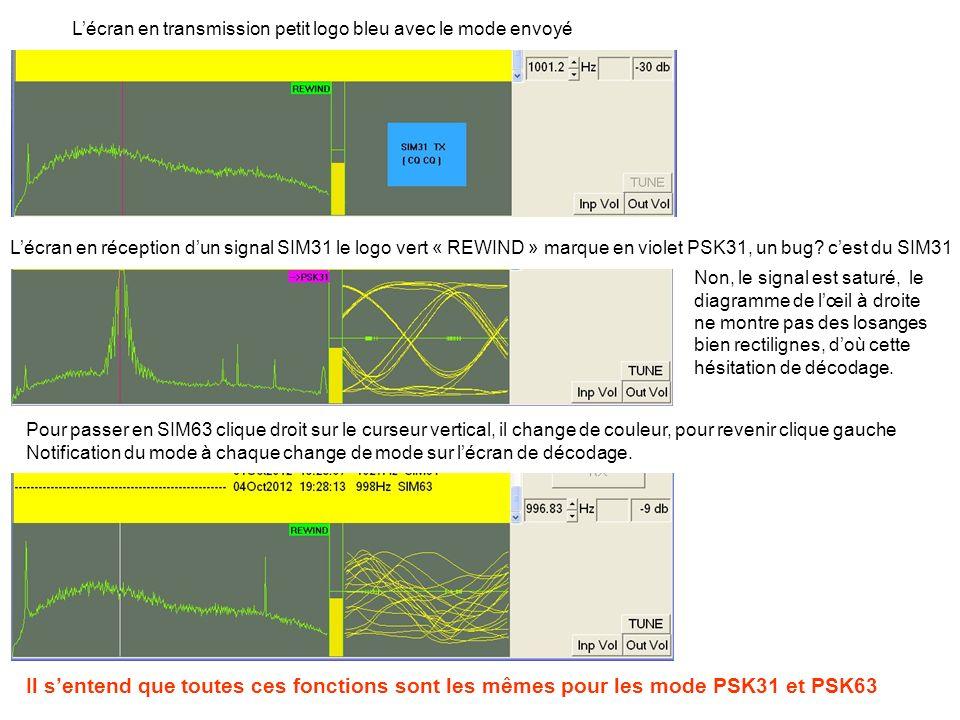 Lécran en transmission petit logo bleu avec le mode envoyé Lécran en réception dun signal SIM31 le logo vert « REWIND » marque en violet PSK31, un bug