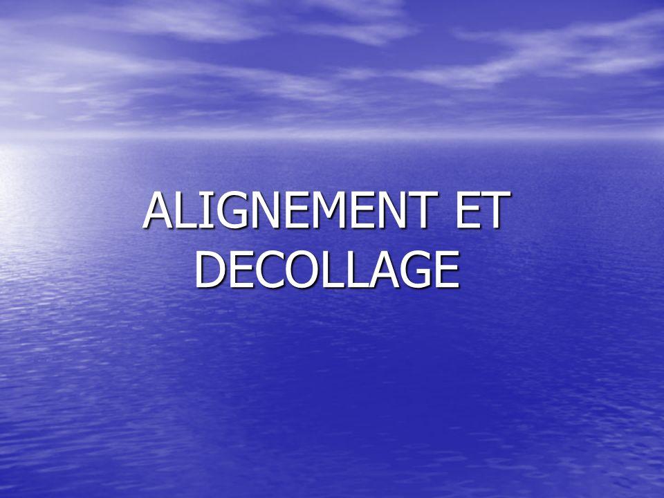 ALIGNEMENT ET DECOLLAGE
