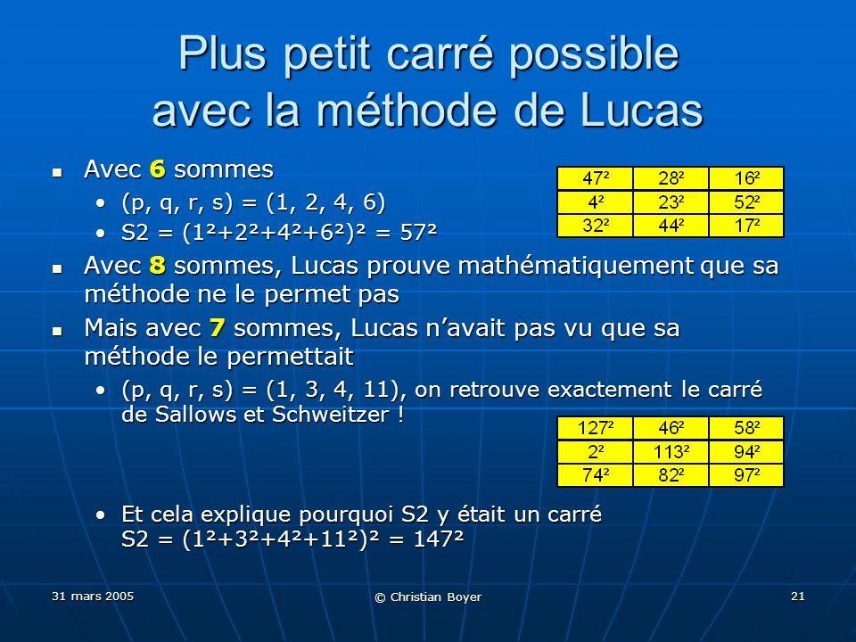 31 mars 2005 © Christian Boyer 20 Edouard Lucas a été le premier à proposer le problème 3x3 .