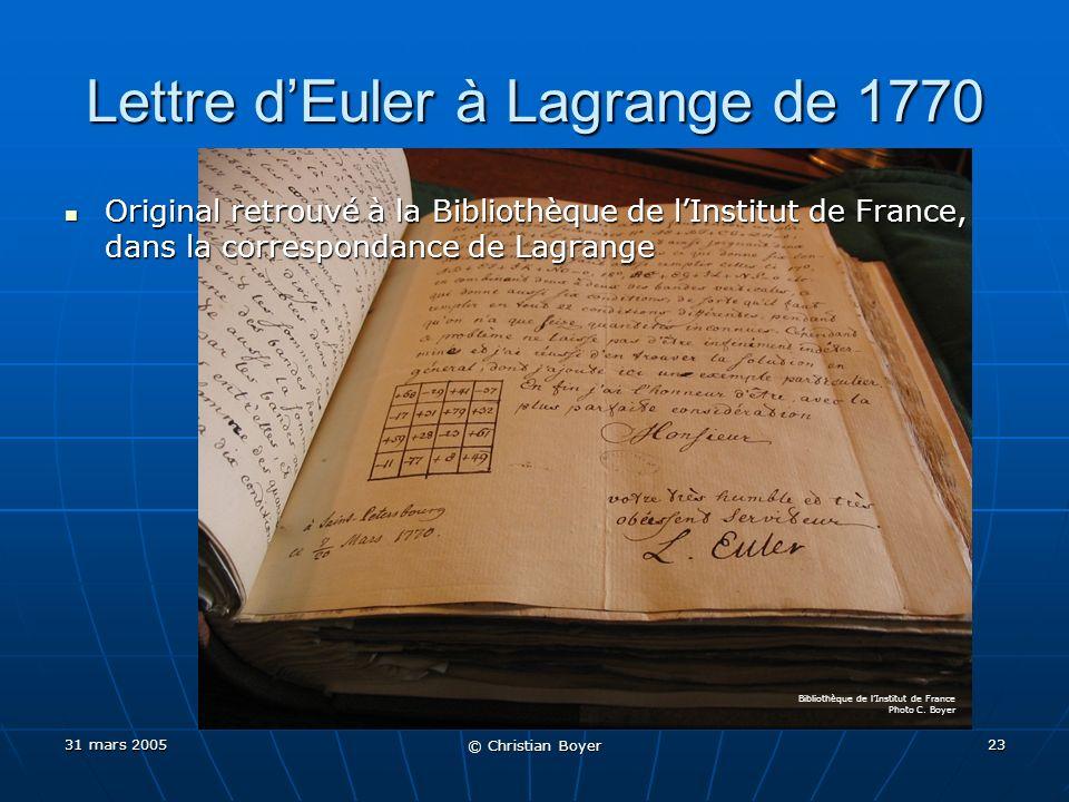 31 mars 2005 © Christian Boyer 22 Leonhard Euler a été le premier à construire un carré de carrés .