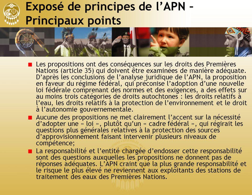 Exposé de principes de lAPN – Principaux points Les propositions ont des conséquences sur les droits des Premières Nations (article 35) qui doivent être examinées de manière adéquate.