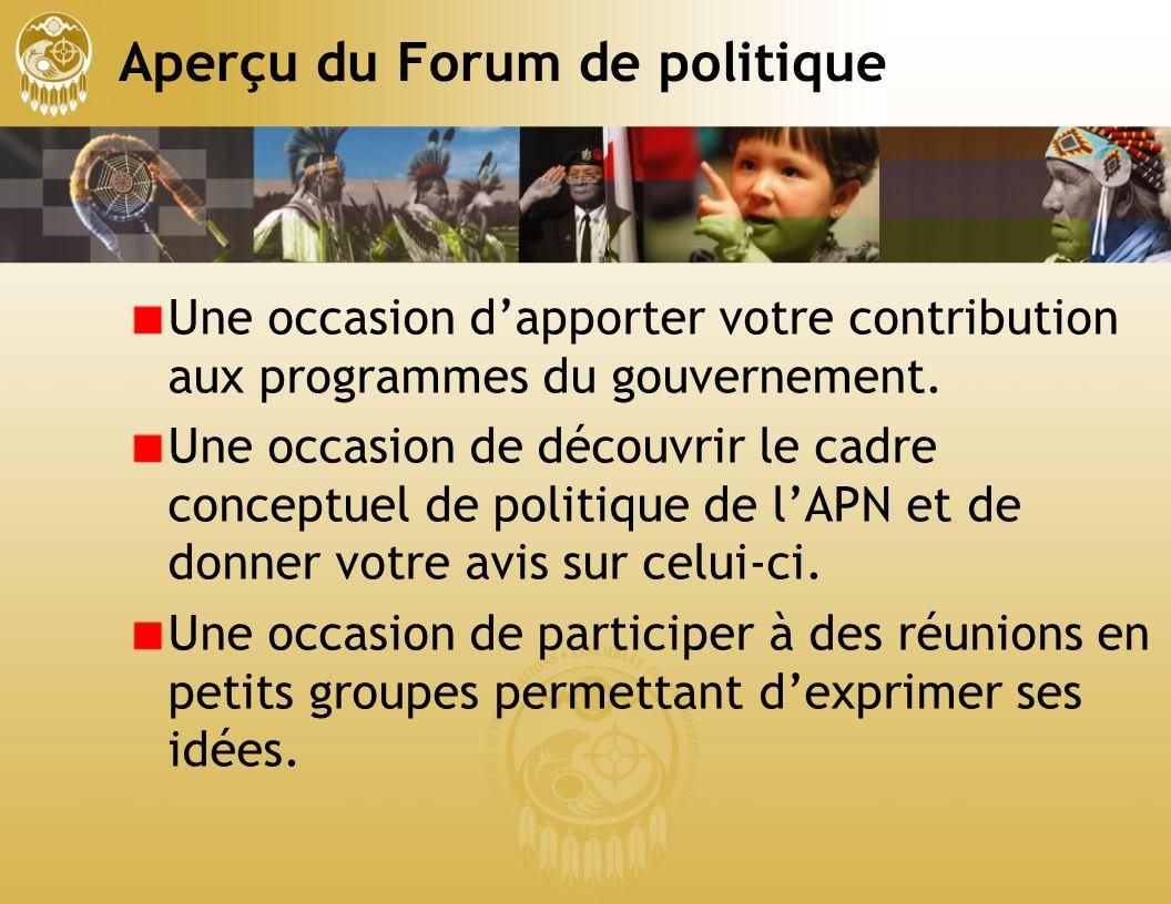Aperçu du Forum de politique Une occasion dapporter votre contribution aux programmes du gouvernement.